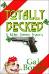 Totally Decked by Gale Borger